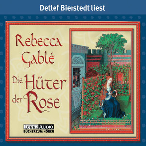 Die Hüter der Rose Audiobook