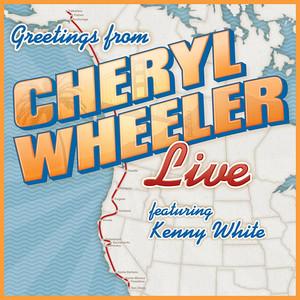Greetings: Cheryl Wheeler Live (feat. Kenny White) album