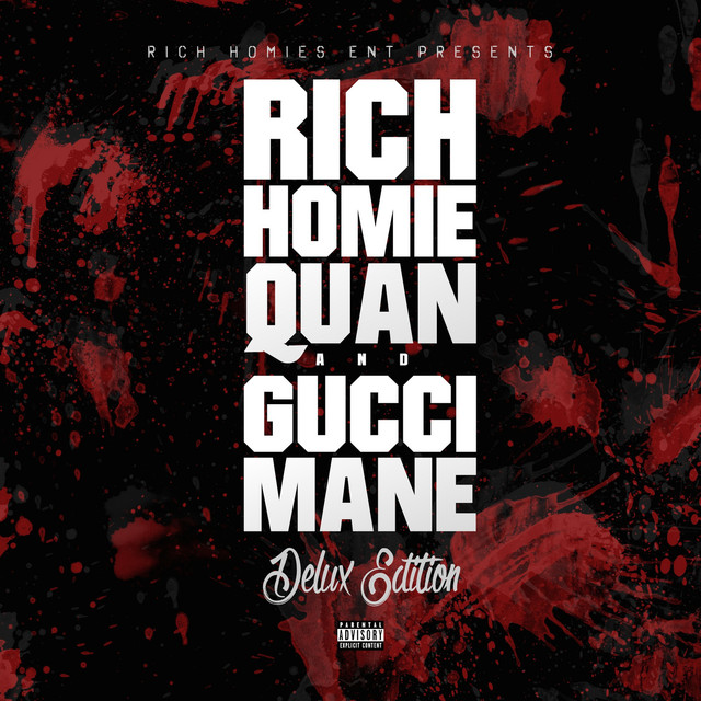 Deluxe Edition (Rich Homies Ent Presents Rich Homie Quan & Gucci Mane)