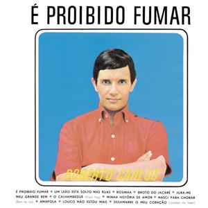 E Proibido Fumar  - Roberto Carlos