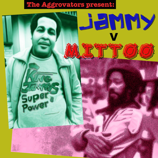 The Aggrovators present King Jammy V Jackie Mittoo
