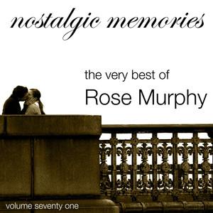 Nostalgic Memories-The Very Best Of Rose Murphy-Vol. 71 album