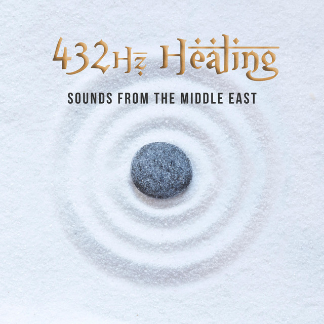 432hz Healing Sounds from the Middle East