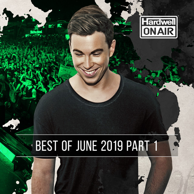 Hardwell On Air - Best of June 2019 Pt. 1