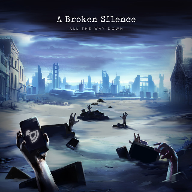 Album cover for All The Way Down by A Broken Silence