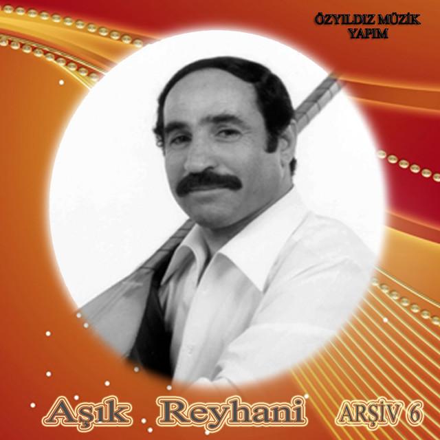 Aşık Reyhani, Vol. 6