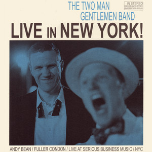 Live in New York - The Two Man Gentlemen Band