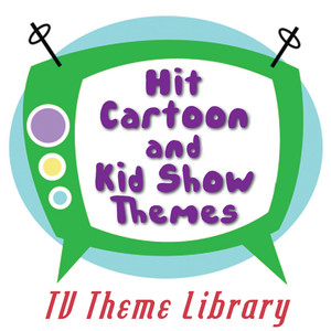 TV Theme Library - Hit Cartoon and Kids Show Themes -