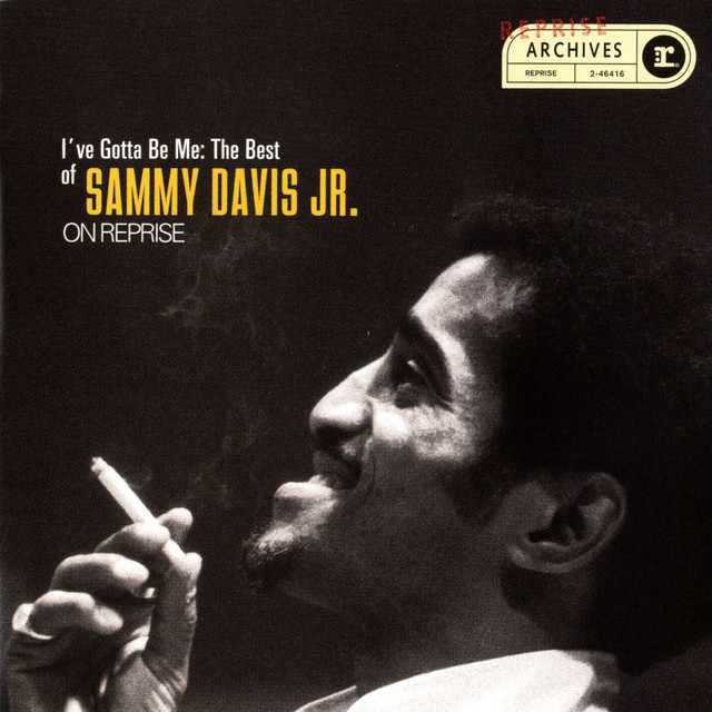 I've Gotta Be Me: The Best Of Sammy Davis Jr.