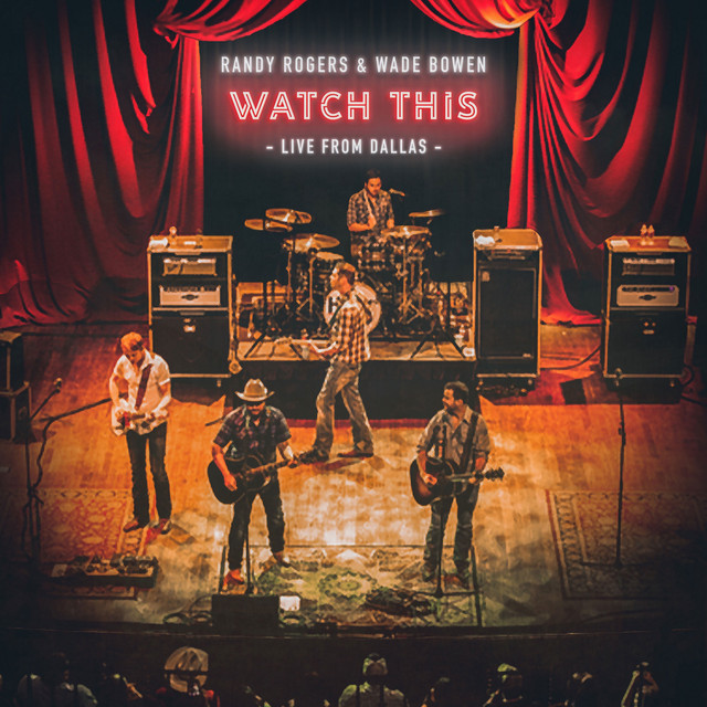 Album cover for Watch This: Live from Dallas by Randy Rogers & Wade Bowen