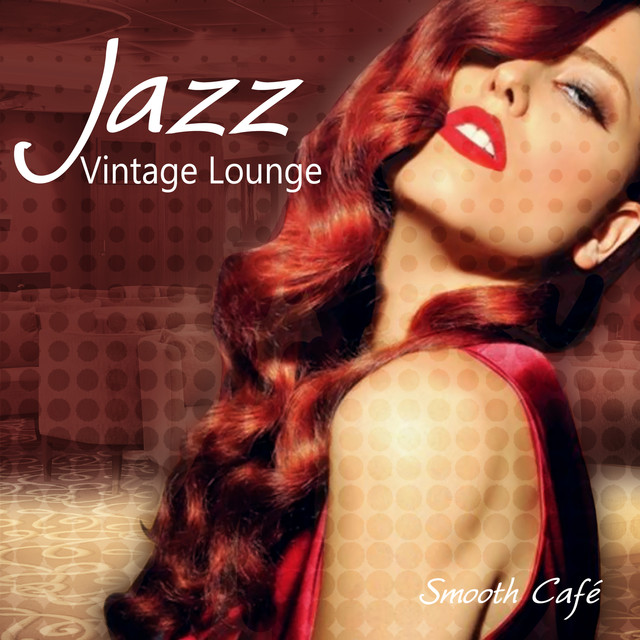 Jazz Vintage Lounge: Smooth Café, Easy Listening, Cocktail Bar, Buddha Retro Chic, Soft Jazz Instumental Music