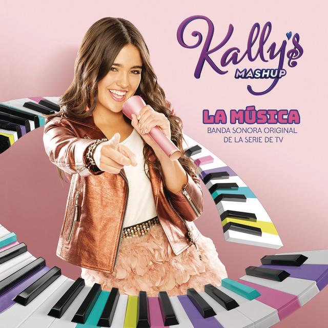 Album cover for KALLY's Mashup: La Música (Banda Sonora Original de la Serie de TV) by KALLY'S Mashup Cast