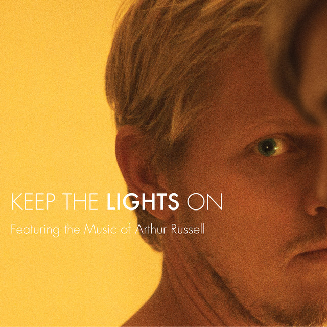Keep The Lights On - feat. the Music of Arthur Russell