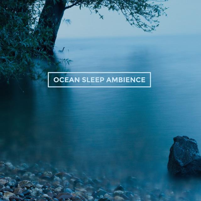 Ocean Sleep Ambience