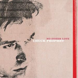 Chuck Prophet, No Other Love - PSILY på Spotify