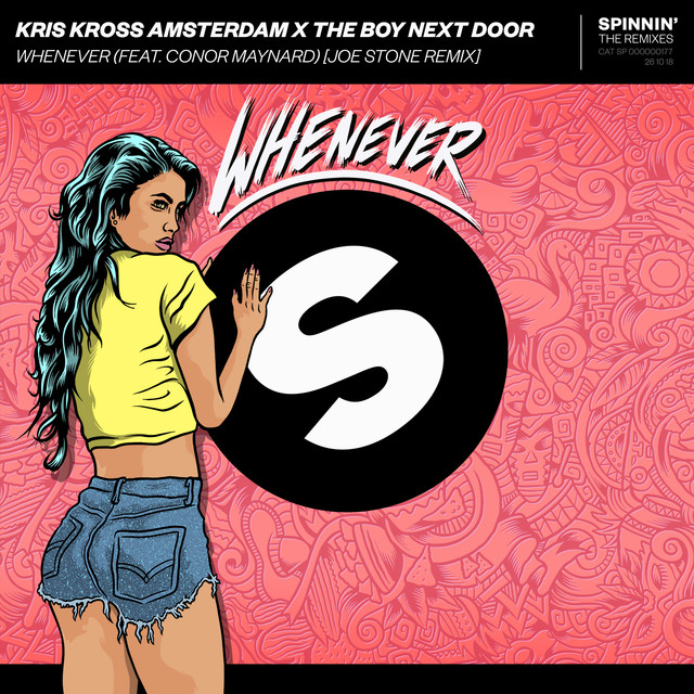 Kris Kross Amsterdam & The Boy Next Door & Conor Maynard & Joe Stone - Whenever (feat. Conor Maynard) [Joe Stone Remix]