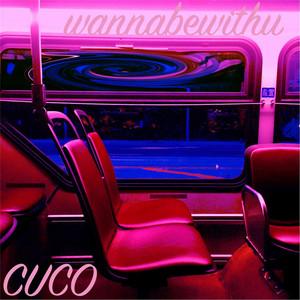 Wannabewithu - Cuco