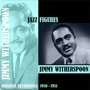Jazz Figures / Jimmy Witherspoon (1950-1951) album