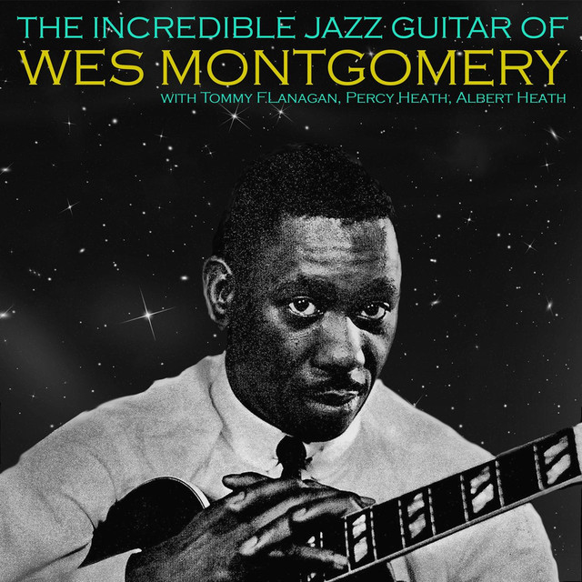 the incredible jazz guitar of by wes montgomery on spotify. Black Bedroom Furniture Sets. Home Design Ideas