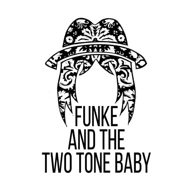 Funke And The Two Tone Baby