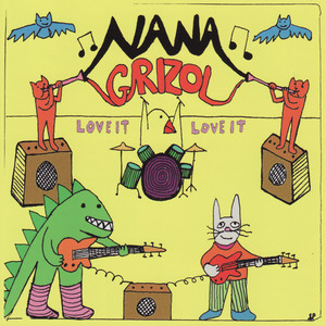 Love It Love It - Nana Grizol