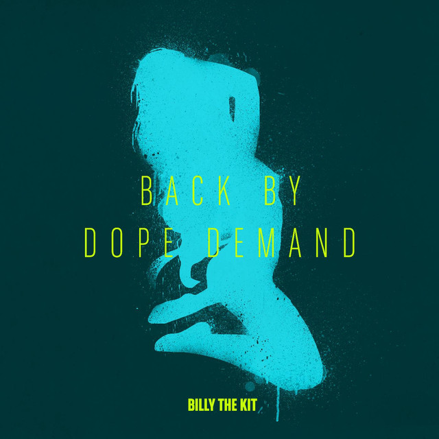 Billy The Kit - Back by Dope Demand