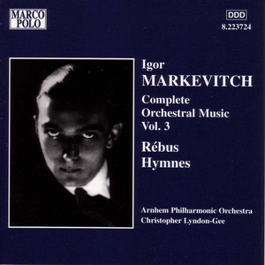 Markevitch: Orchestral Music, Vol. 3 - Rebus / Hymnes album