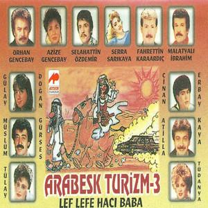 Arabesk Turizm, Vol.3 (Lef Lefe Hacı Baba) Albümü