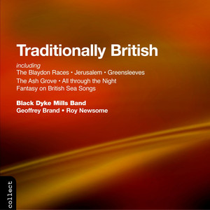 Black Dyke Mills Band: Traditionally British - Traditional British