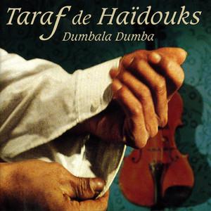 Taraf de Haïdouks, Dumbala Dumba på Spotify