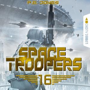 Space Troopers, Folge 16: Ruhm und Ehre (Ungekürzt) Hörbuch kostenlos
