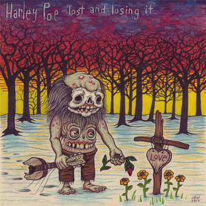 Lost and Losing It - Harley Poe