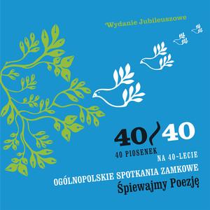 40/40 Ogólnopolskie Spotkania Zamkowe Śpiewajmy Poezję - Wydanie Jubileuszowe - Elżbieta Adamiak