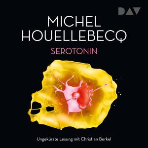 Serotonin (Ungekürzt) Audiobook