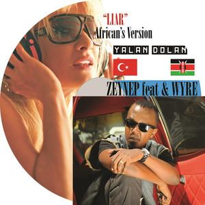 Yalan Dolan Liar (feat. WYRE) [African's Version] Albümü