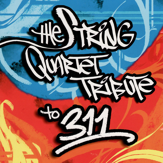 The String Quartet Tribute To 311 By Vitamin String