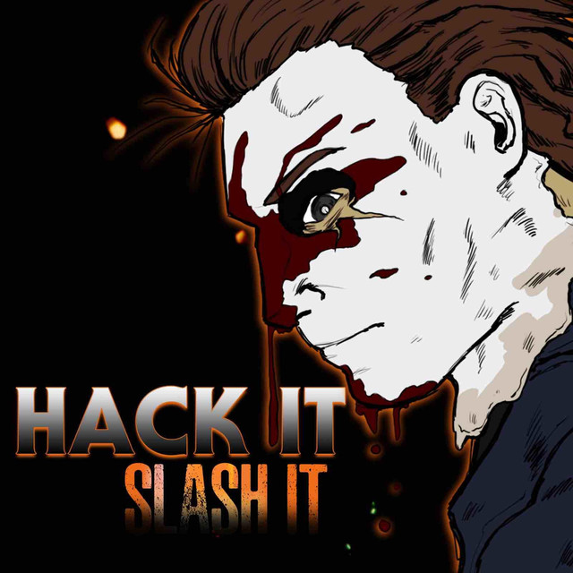 Hack It, Slash It