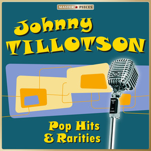 Masterpieces Presents Johnny Tillotson: Pop Hits & Rarities (24 Tracks)
