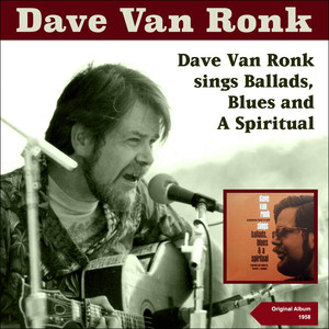 Dave Van Ronk Sings Blues, Ballads and a Spiritual (Original Album with Bonus Tracks 1959) album