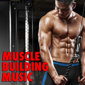 Muscle Building Music