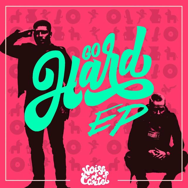 Noise Cartel - Go Hard EP