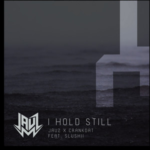 I Hold Still (feat. Slushii) Albümü