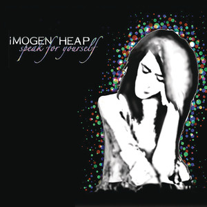 Speak for Yourself  - Imogen Heap