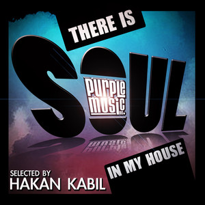 There Is Soul in My House - Hakan Kabil Albümü