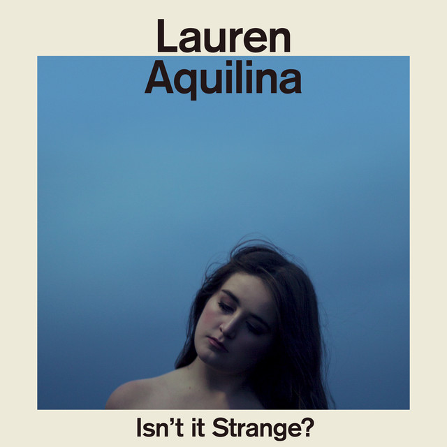 Album cover for Isn't It Strange? by Lauren Aquilina