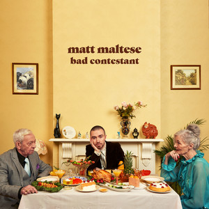 Bad Contestant - Matt Maltese