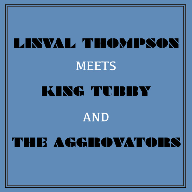 Linval Thompson Meets King Tubby and the Aggrovators