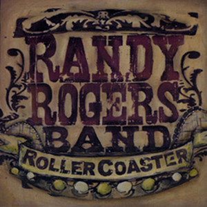 Rollercoaster - Randy Rogers Band