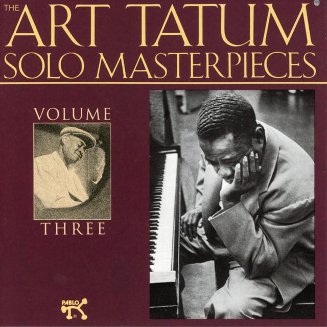 The Art Tatum Solo Masterpieces, Vol. 3