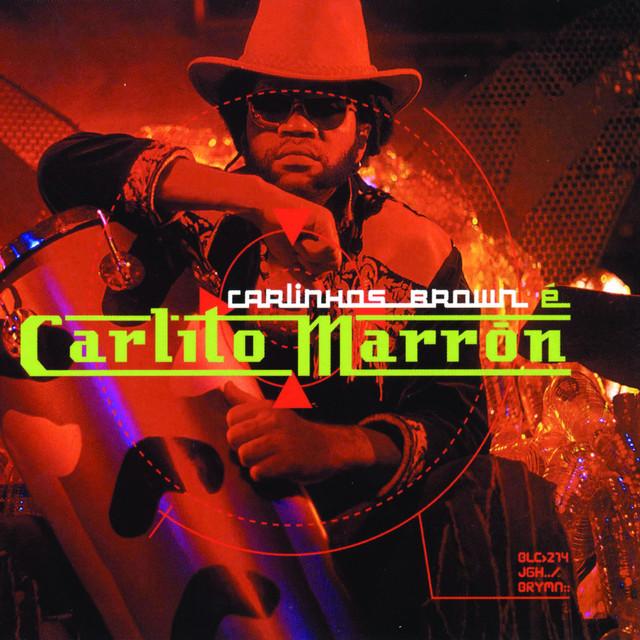 Carlinhos Brown E Carlito Marron